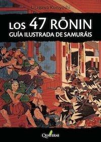 Los 47 rōnin. Guía ilustrada de samuráis
